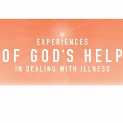 Experiencing Gods Help At Times Of Illness - Ruth Liddle - Thursday 29th April 2021