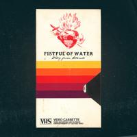 FISTFUL OF WATER (demo) Artwork