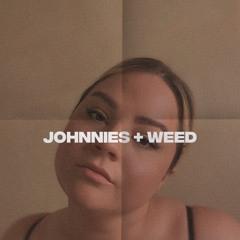 Johnnies + Weed