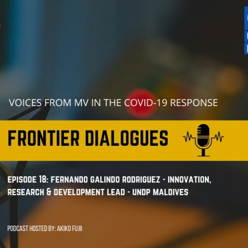 FD Episode 18: UNDP Maldives Innovation, Research & Development Lead - Fernando Galindo Rodriguez