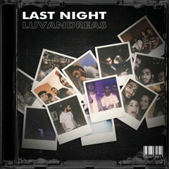 Last Night [Prod. Tricksterr x Aidan Han]