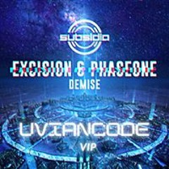 Excision & PhaseOne - Demise (UvianCode Vip)