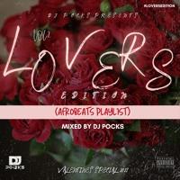 #LoversEdition Vol 2 2021 ★(Valentines Special   Afrobeats Playlist) - Mixed By DJ Pocks @PocksYNL