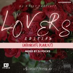 #LoversEdition Vol 2 2021 ★(Valentines Special | Afrobeats Playlist) - Mixed By DJ Pocks @PocksYNL