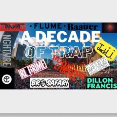 A Decade of Trap EDM