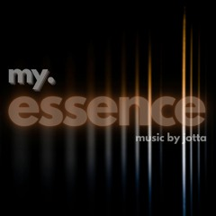 MY ESSENCE. MUSIC BY JOTTA CHAPTER 008