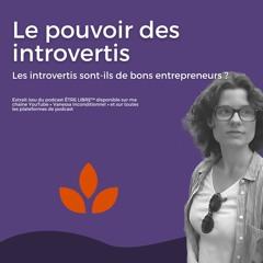 LE POUVOIR DES INTROVERTIS (les introvertis sont-ils de bons entrepreneurs ?)