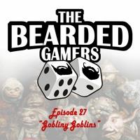 Episode 27 Gobliny Goblins