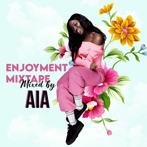 Enjoyment Mixtape mixed by AIA