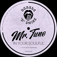 📣 MR. TUNE - In Your Soulful [BNT043] 23rd April 2021