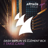Dash Berlin vs Clément Bcx - I Take Care (Club Mix)