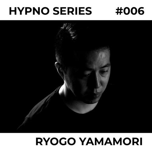 Hypno Series 006: RYOGO YAMAMORI