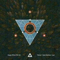 Tritonal, Dylan Matthew, Au5 - Happy Where We Are