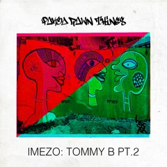 PDT: TOMMY B PT.2 DNB/ROLLERS