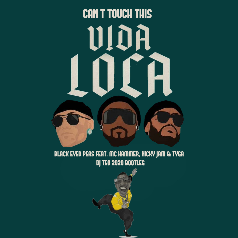 Black Eyed Peas Feat. Mc Hammer, Nicky Jam & Tyga - Can't Touch This Vida Loca (Dj Teo 2020 Bootleg)