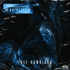 Maurizzle & Natrix - No Sleep [Birthday Free DL]