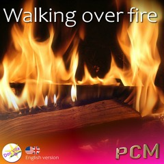 Walking Over Fire