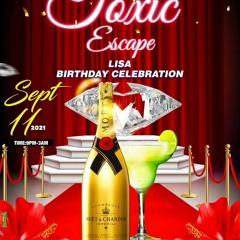 TOXIC ESCAPE LISA BIRTHNIGHT PARTY