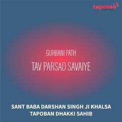 Tav Parsad Savaiye - Sant Baba Darshan Singh Ji Khalsa Dhakki Sahib