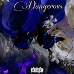 Dangerous (MixedByBam)