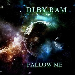 DJ BY.RAM - Fallow Me(Hard Trance)