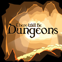There Will Be Dungeons Delvers S2E8: Golden Potato Sword