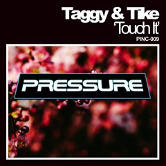 Taggy & Tike - Touch It