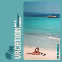 DJ Beatnick - Vacation Mix Pt 2 (Baecation Edition)
