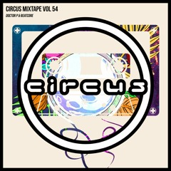 Circus Mixtape vol. 54 - Doctor P & Beatcore