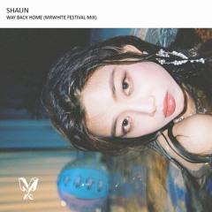SHAUN - Way Back Home (MrWhite Festival Mix)[Radio Edit]