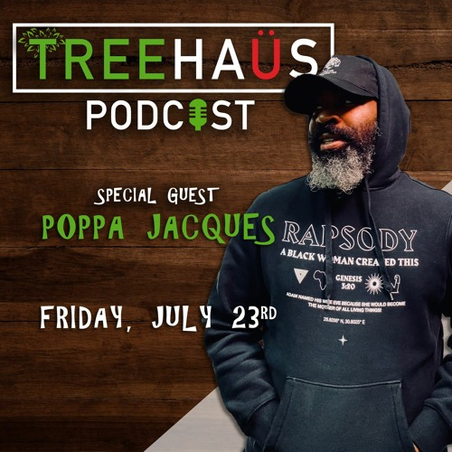 Treehaüs Podcast (Poppa Jacques)
