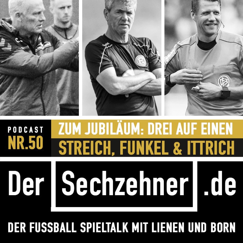 Ausgabe 50 - Jubiläums-Party mit Christian Streich, Friedhelm Funkel und Patrick Ittrich