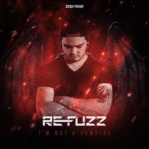 [DQXFREE007] Re-Fuzz - I'm Not A Vampire (Bootleg)