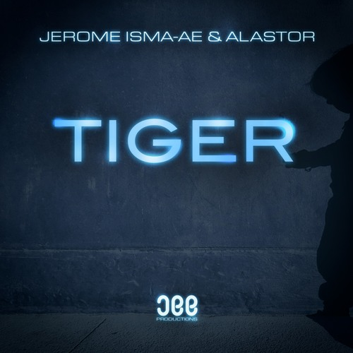 Jerome Isma-Ae, Alastor - Tiger (Original Mix)