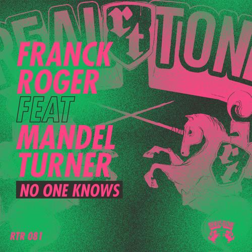 Franck Roger – No one knows (ft. Mandel Turner)