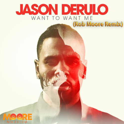 Jason Derulo - Want To Want Me (Rob Moore Remix)