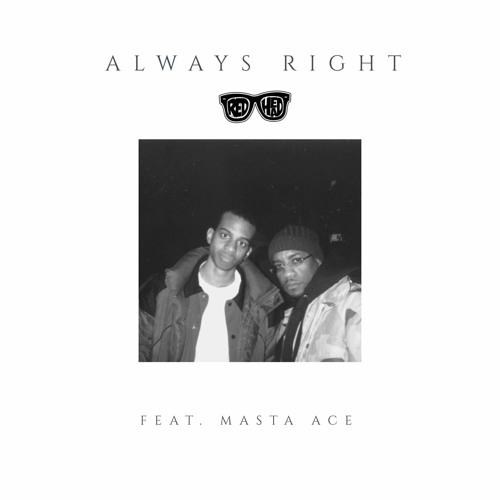 Always Right (feat. Masta Ace) #SCxiamOTHER