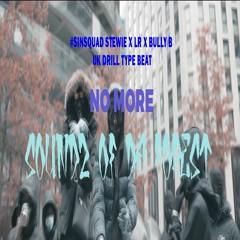 #SinSquad Stewie x LR x Bully B UK Drill Type - NO MORE (Prod. by Soundz Of Da Forest) 142 bpm F#min