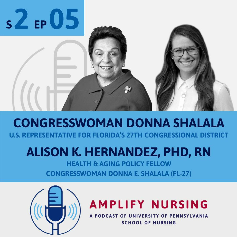 Amplify Nursing: Season 2 Ep 05: Donna Shalala and Alison Hernandez