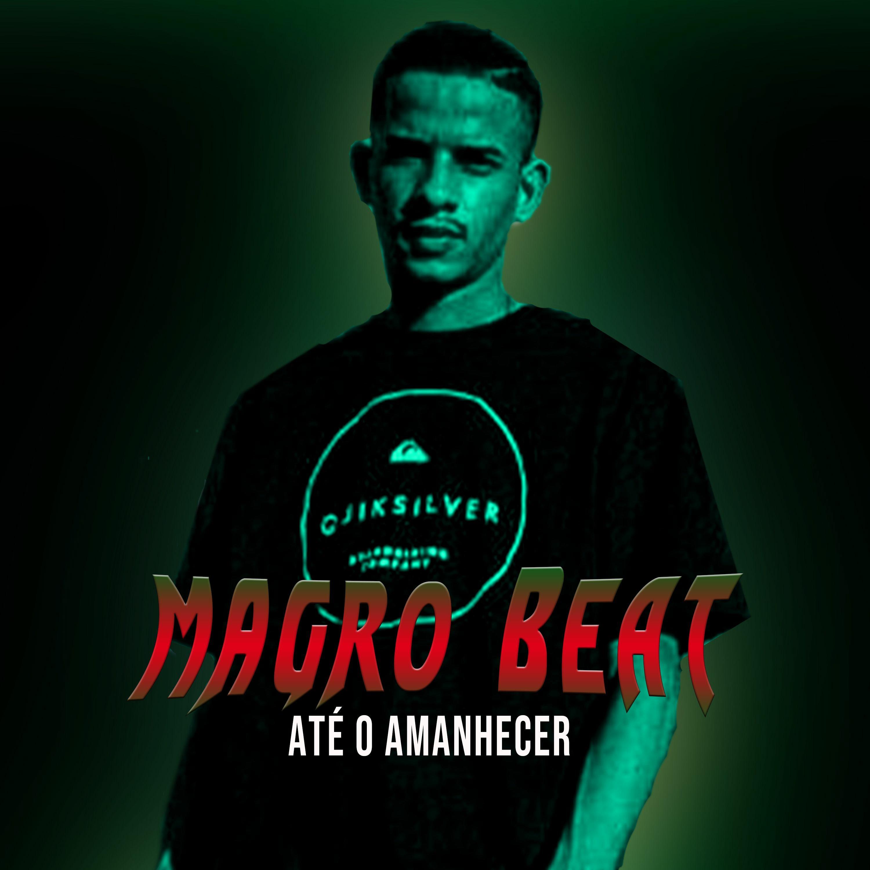 Magro Beat - Até o Amanhecer (Bonde do Gão Produções)Audio official