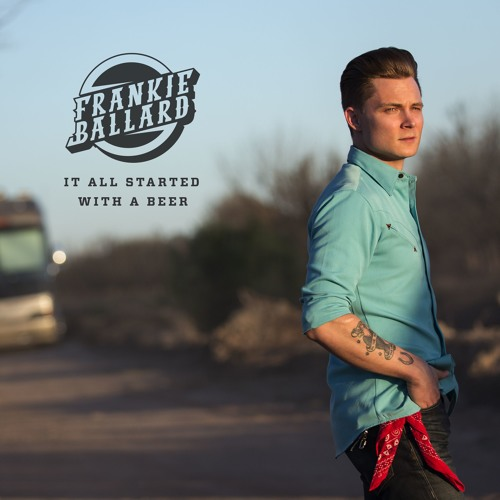 frankie ballard it all started with a beer chords reel