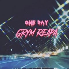Grym Reapa - One Day