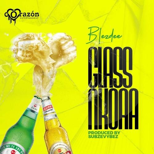 Blez Dee - Glass Nkoaa - Prod - By - Subzevybez