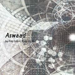 Age of Us EP Teaser 01 - Aswaad by Roy Sason, Roey Aisha -
