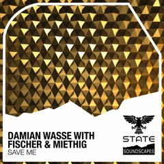 Damian Wasse With Simon Fischer & Peter Miethig - Save Me [Out 04.06.2021]