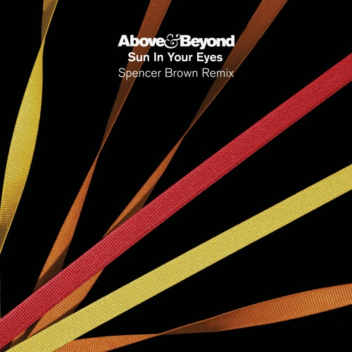 Above & Beyond - Sun In Your Eyes (Spencer Brown Remix)