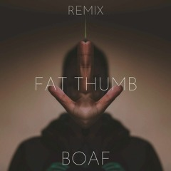 Fat Thumb (Remix)