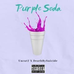 UnCut7 Purple Soda FT. DeathbySuiCiDe PRO. by Syler