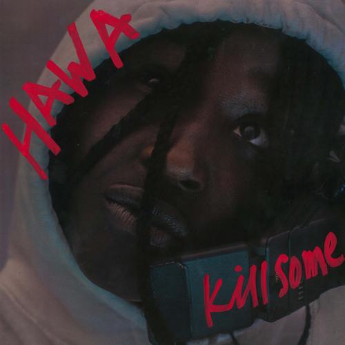 HAWA - Kill Some