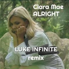 Clara Mae - Alright (Luke Infinite Remix)